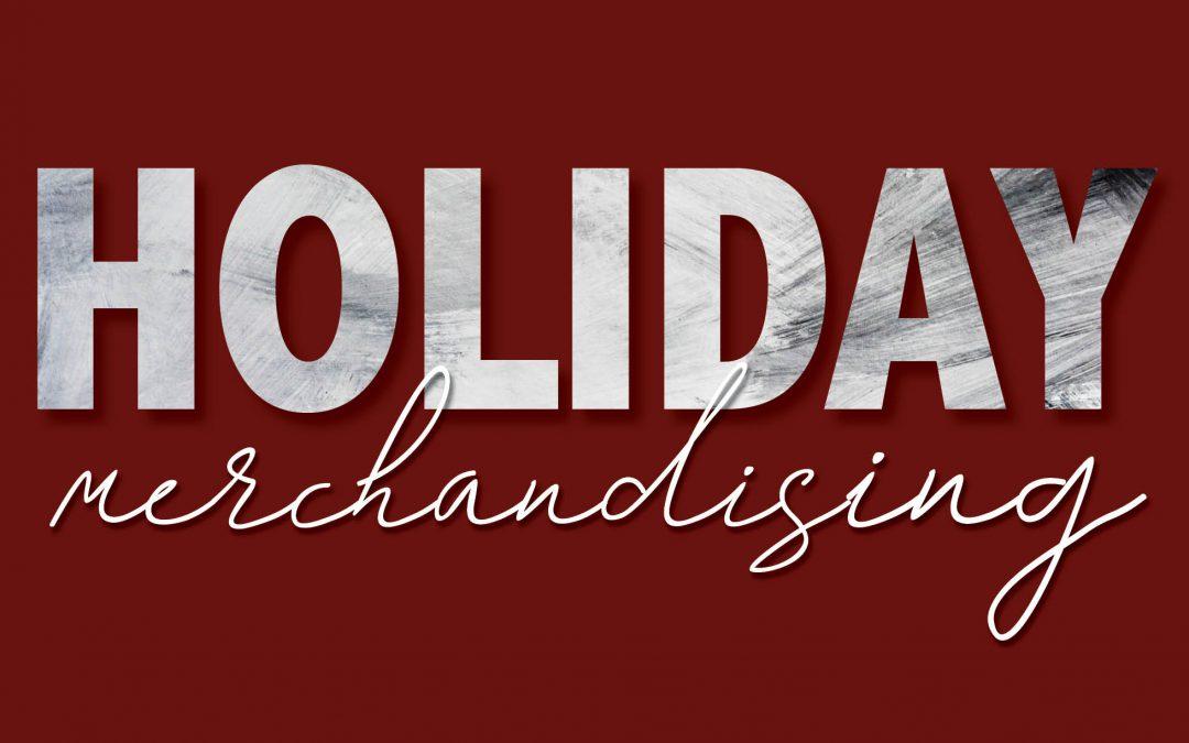 Holiday Merchandising Success