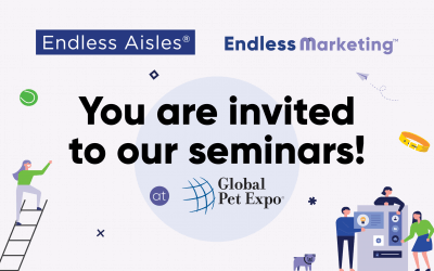 ENDLESS AISLES® & ENDLESS MARKETING™ FREE SEMINARS FOR PET RETAILERS AT GLOBAL PET EXPO
