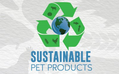 Sustainability and Pet Products