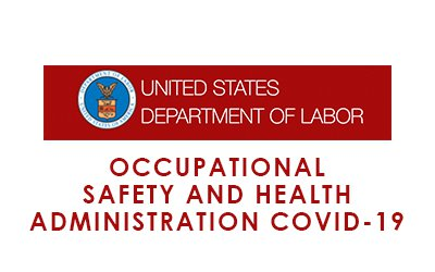 Occupational Safety and Health Administration COVID-19 Updates