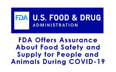 FDA Offers Assurance About Food Safety and Supply for People and Animals During COVID-19