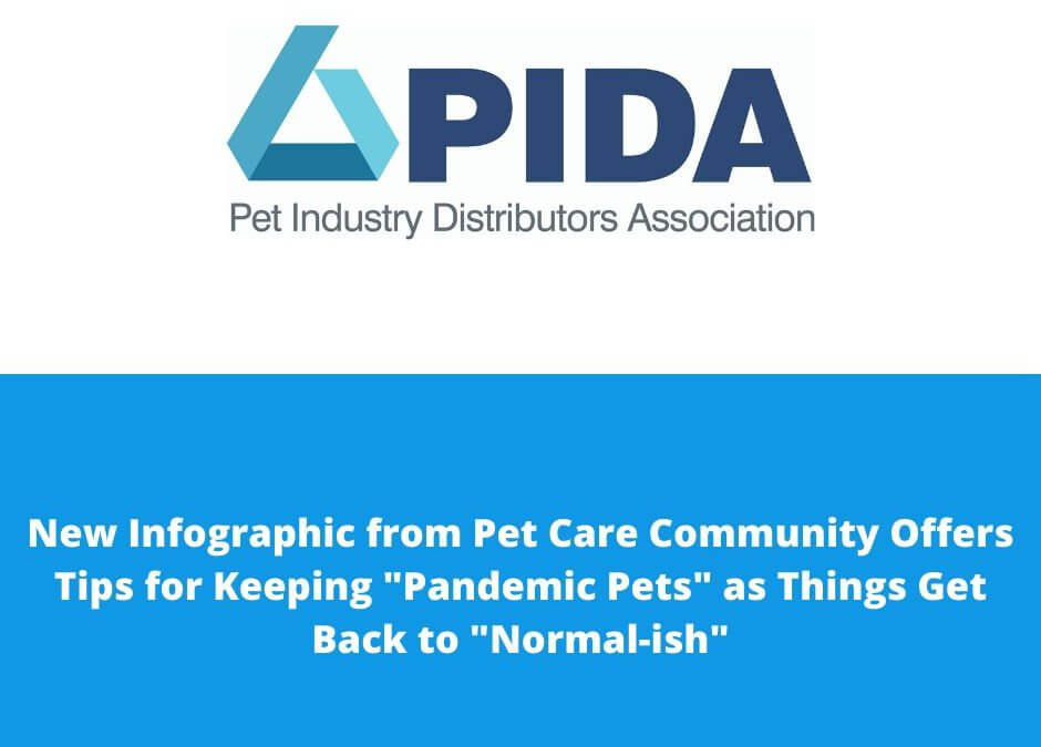 "New Infographic from Pet Care Community Offers Tips for Keeping ""Pandemic Pets"" as Things Get Back to ""Normal-ish"""